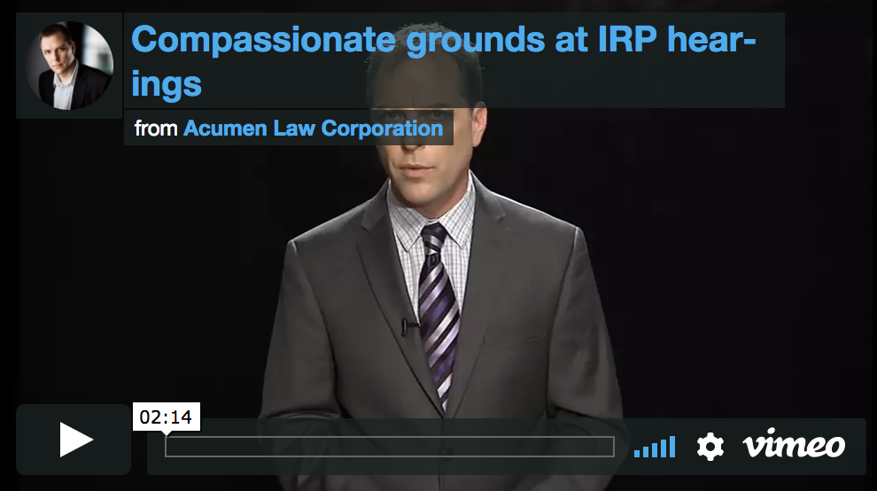 Compassionate Grounds At IRP hearings